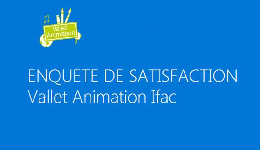 Vallet Animation IFAC : enquête de satisfaction